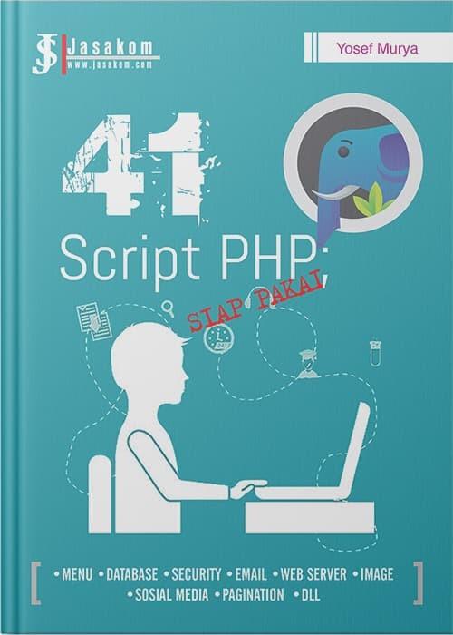 Buku 41 Script PHP Siap Pakai - Yosef Murya