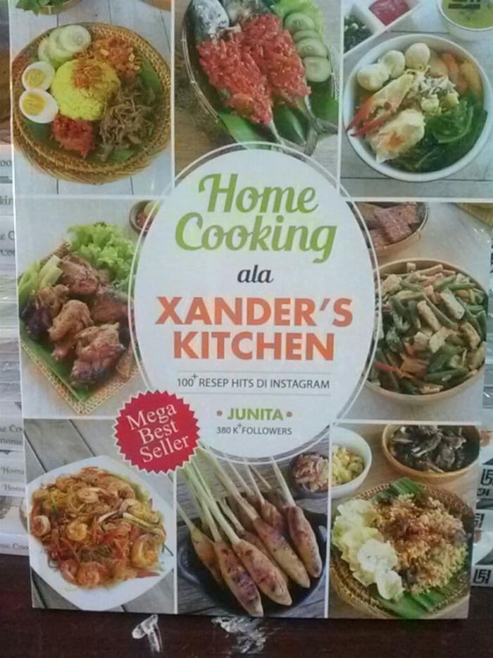 harga Home cooking ala xander's kitchen: 100 resep hits instagram / junita Tokopedia.com