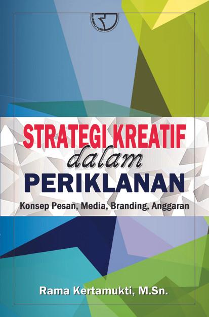 Strategi Ktreatif dalam Periklanan oleh Rama Kertamukti