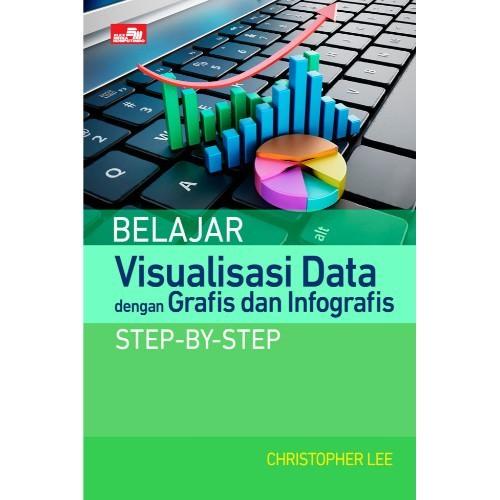 harga Belajar visualisasi data dengan grafis dan infografis step-b Tokopedia.com