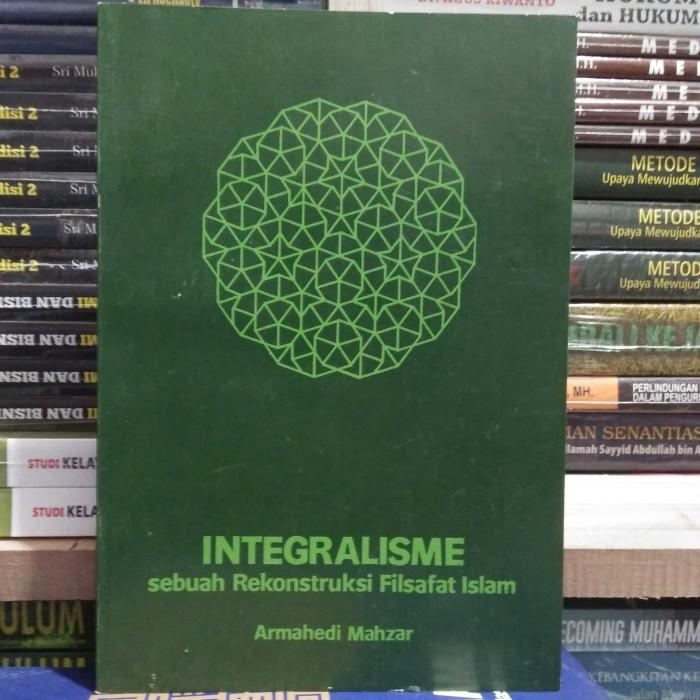 harga Integralisme sebuah rekonstruksi filsafat islam - armahedi mahzar Tokopedia.com