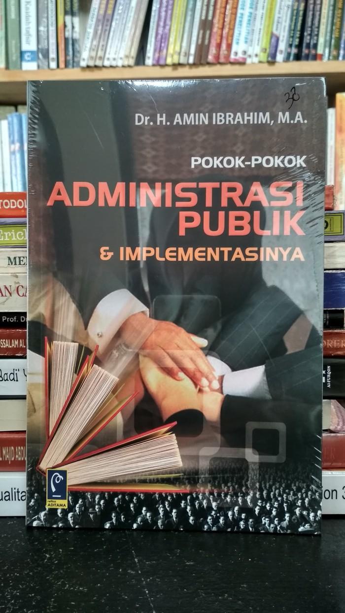 harga Pokok pokok administrasi publik dan implementasinya - amin ibrahim Tokopedia.com