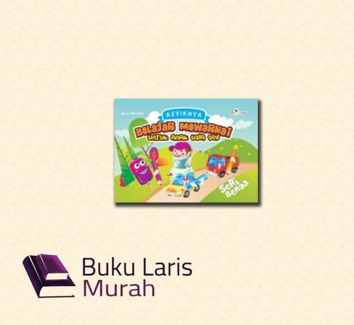 Jual Buku Warna Anak Asyiknya Belajar Mewarnai Untuk Anak Usia Dini