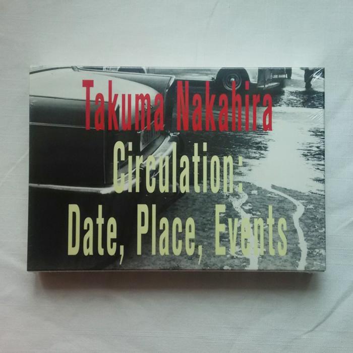 Foto Produk Takuma Nakahira - Circulation: Date, Place, Event, Buku foto photobook dari Unobtainium