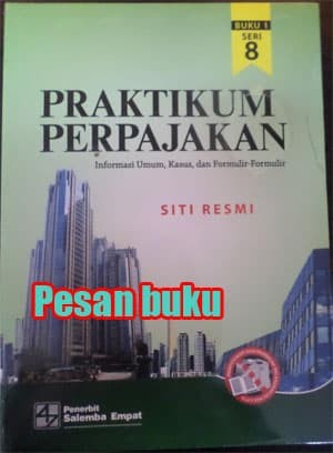Buku Praktikum Perpajakan Seri 8 Buku 1 2 Oleh Siti Resmi