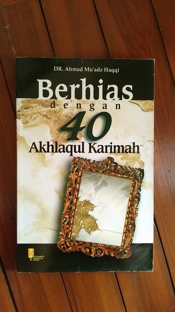 Jual Buku Berhias Dengan 40 Akhlaqul Karimah Kumpulan Hadits Akhlak Kota Batam Rumah Buku & Gamis