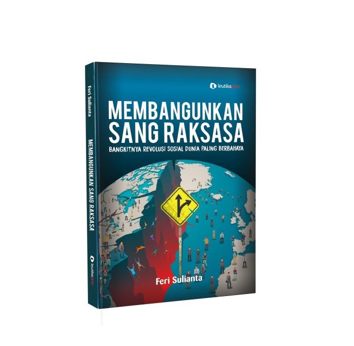 Foto Produk Buku Bangkitnya Revolusi Sosial Dunia Paling Berbahaya dari feri sulianta book store
