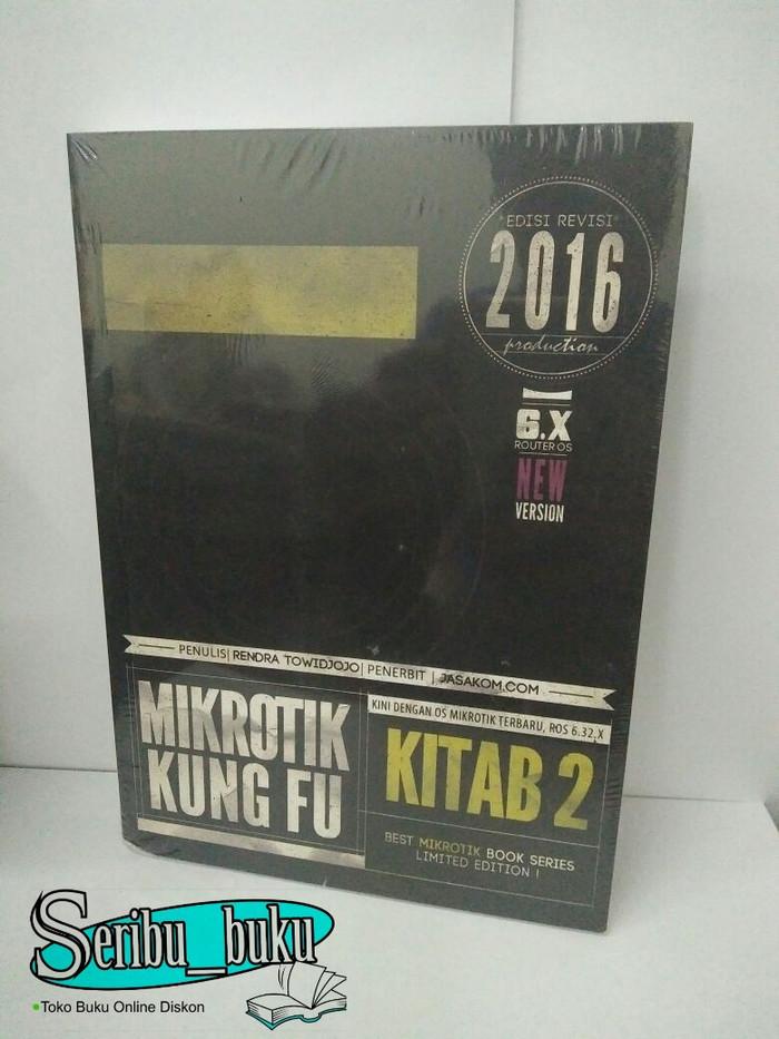 harga Mikrotik kung fu kitab 2 (edisi revisi 2016) - rendra towidjojo Tokopedia.com
