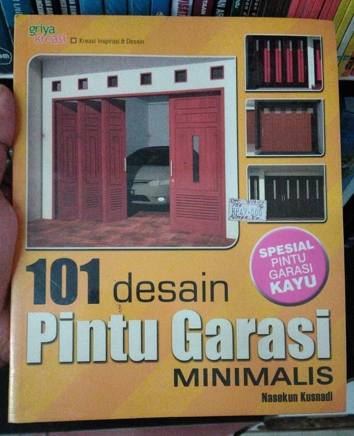 Jual BUKU 101 DESAIN PINTU GARASI MINIMALIS - NASEKUN KUSNADI - GRIYA KREAS - Kota Yogyakarta - StasiunBuku StasiunBuku | Tokopedia