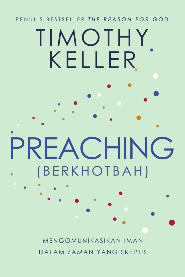 Foto Produk BUKU TIMOTHY KELLER PREACHING ( BERKHOTBAH ) dari Penerbit Gloria JKT