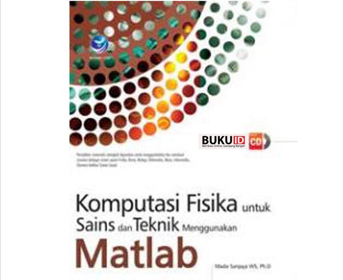 harga Buku komputasi fisika untuk sains dan teknik menggunakan matlab+cd Tokopedia.com