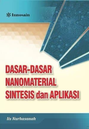 harga Dasar-dasar nanomaterial; sintesis dan aplikasi - iis nurhasanah Tokopedia.com