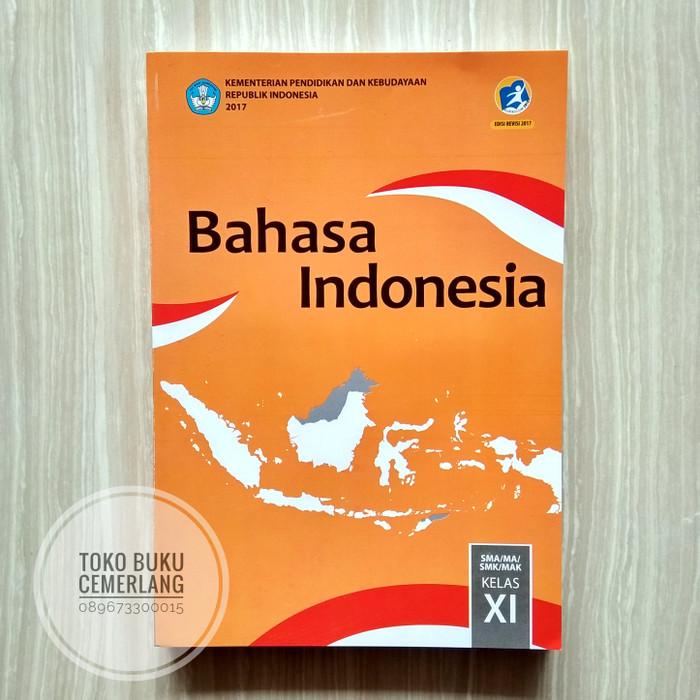 Buku bahasa indonesia kelas xi/11 sma kurikulum 2013 revisi 2017