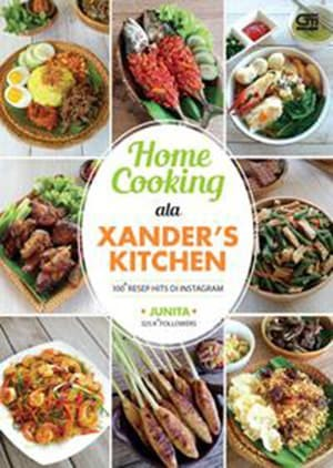 harga Home cooking ala xander's kitchen 100 resep hits di instagram - junita Tokopedia.com