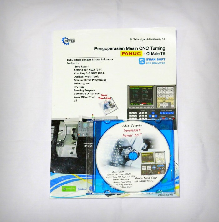 Jual Buku Pengoperasian Mesin CNC Turning (Swansoft Fanuc OiT) + Dvd Tutor  - Kota Surakarta - BENTO Book Shop | Tokopedia