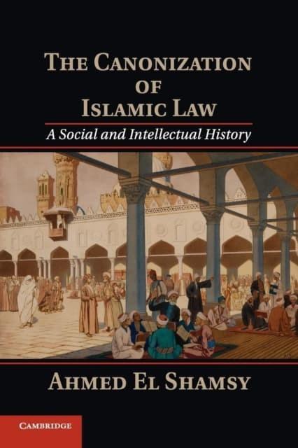 harga The canonization of islamic law : a social and intellectual history Tokopedia.com