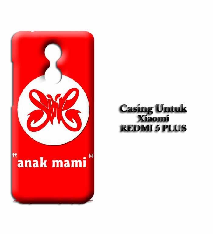 Casing XIAOMI REDMI 5 PLUS slank anak mami Custom Hard Case