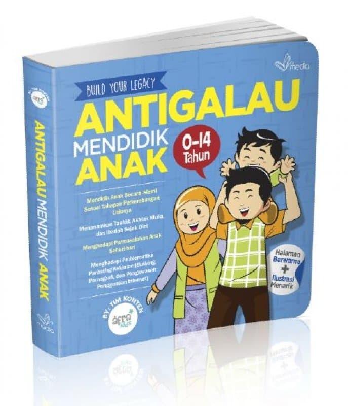 harga Anti galau mendidik anak 0-14 tahun by afra kids Tokopedia.com