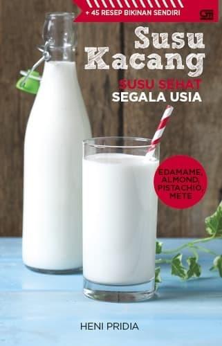 harga Fp susu kacang : susu sehat segala usia + 45 resep bikinan sendiri Tokopedia.com