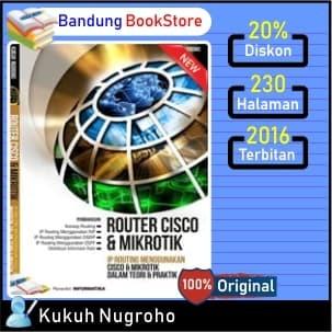 harga Buku router cisco dan mikrotik kukuh nugroho Tokopedia.com
