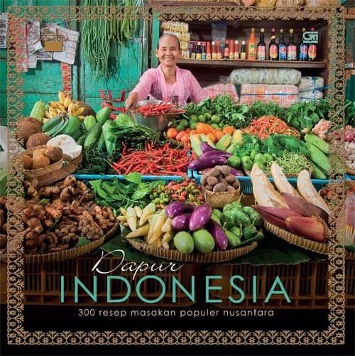 harga Dapur indonesia: 300 resep makanan populer nusantara Tokopedia.com