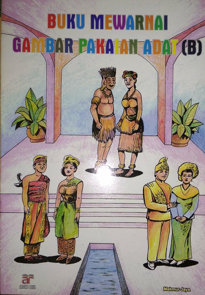 Jual Buku Mewarnai Gambar Pakaian Adat B Makmur Jaya Arfino Raya
