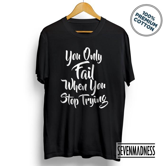 Kaos Distro Pria/Wanita - You Only Fail