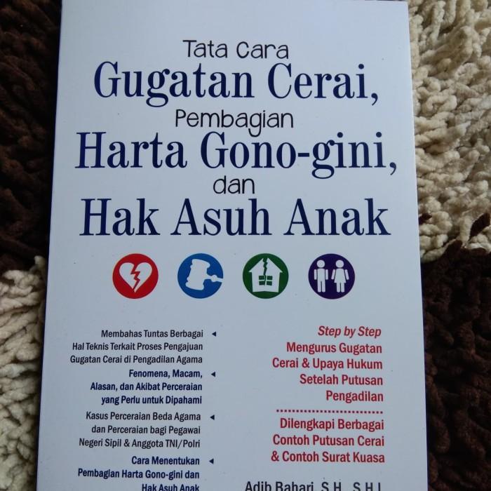 Jual Tara Cara Gugatan Cerai Pembagian Harta Gono Gini Dan Hak Asuh Anak Dki Jakarta Tb Nareh Senyo Tokopedia