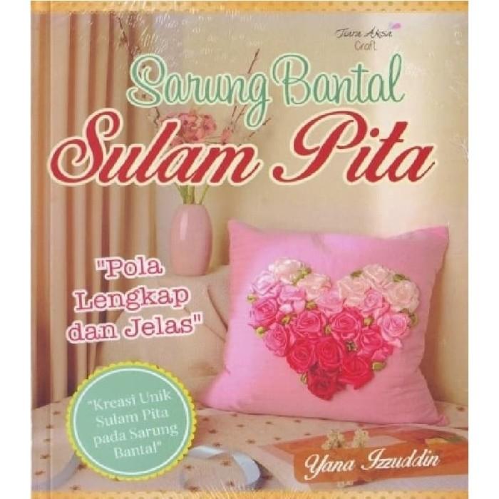 harga Buku craft membuat : sarung bantal sulam pita tas taplak meja dekorasi Tokopedia.com