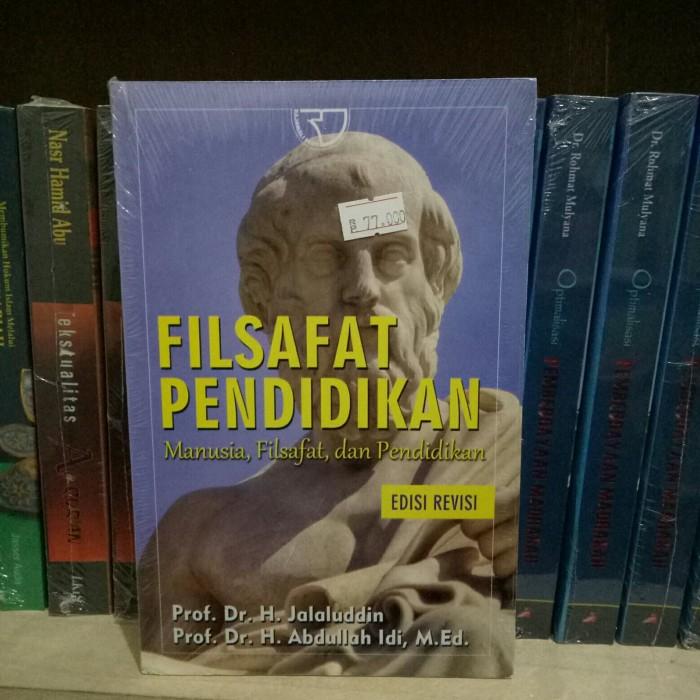 harga Filsafat pendidikan: manusia filsafat dan pendidikan - jalaluddin Tokopedia.com