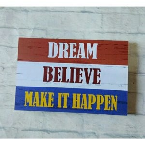 Make It Happen >> Jual Hiasan Dinding Poster Kayu Dream Believe Make It Happen Kab Purbalingga Replica Toys Diecast Tokopedia