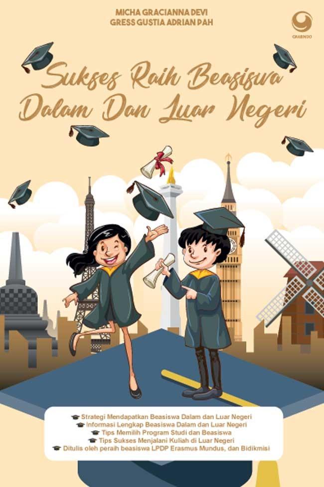 Sukses Raih Beasiswa Dalam dan Luar Negri