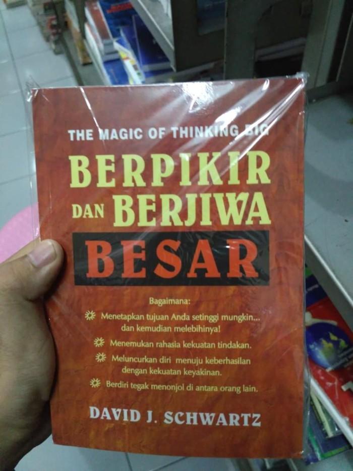 THE MAGIC OF THINKING BIG BERPIKIR DAN BERJIWA BESAR