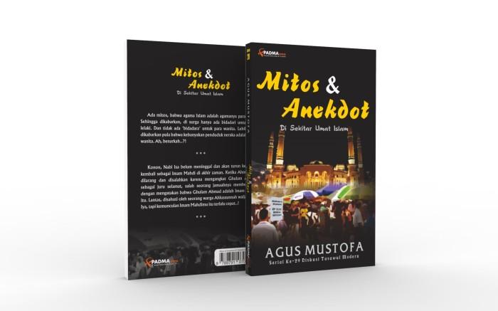 Mitos & anekdot di sekitar umat islam - agus mustofa - padma press