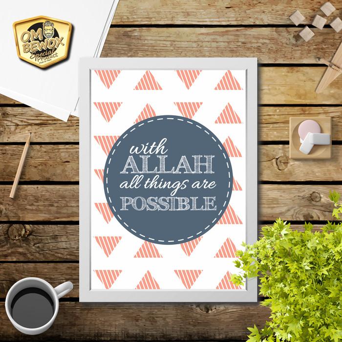 Foto Produk Quote islami - With Allah Possible 5 dengan bingkai - Walldecor Poster dari Om Bewox