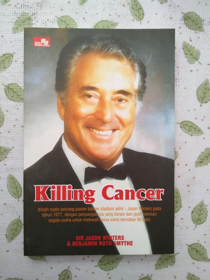 Jual Killing Cancer (Sir Jason Winters & Benjamin Roth Smythe) - Kota  Tangerang - Dojo Buku | Tokopedia
