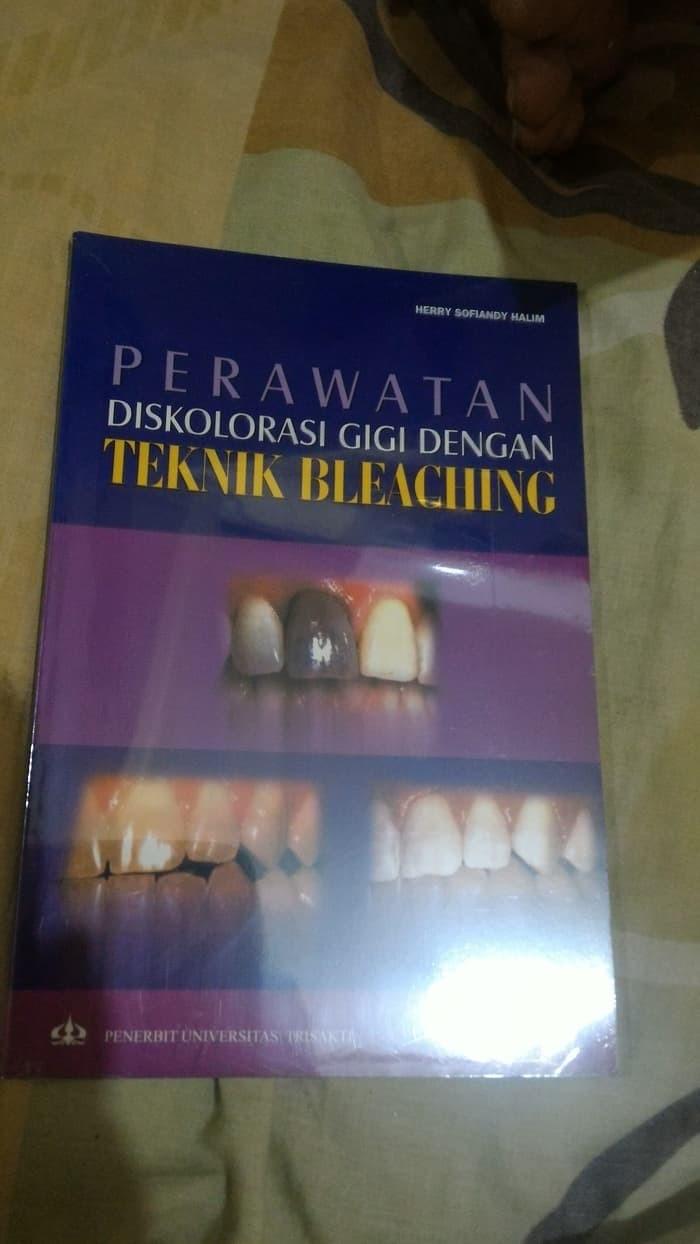Buku Perawatan Diskolorasi Gigi Dengan Teknik Bleaching