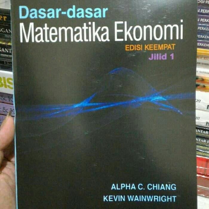 harga Dasar dasar matematika ekonomi jilid 1/alpha chiang kevin wainwright Tokopedia.com