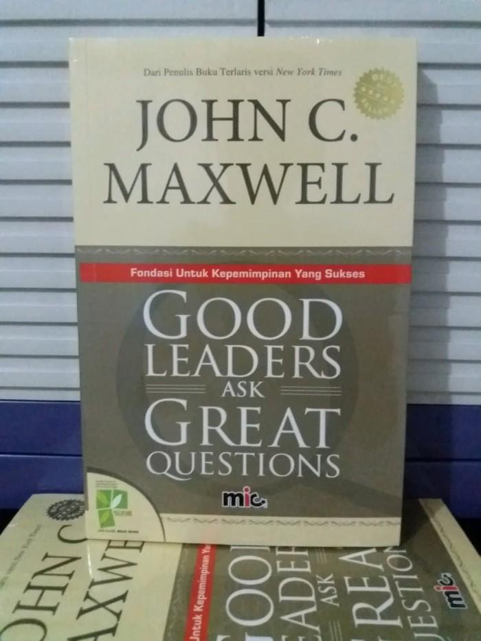 Buku Good Leaders Ask Great Questions by John C Maxwell Berkualitas