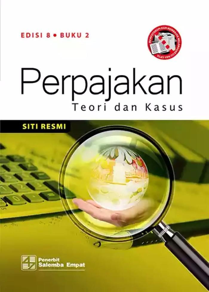 Buku Perpajakan Teori Dan Kasus Edisi 8 Buku 2 Siti Resmi