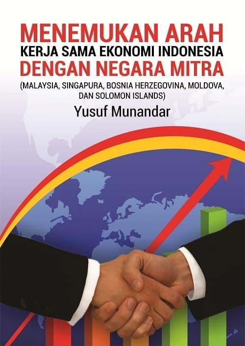 Jual Menemukan Arah Kerja Sama Ekonomi Indonesia dengan Negara Mitra - Kab   Sleman - kanisya bookstore | Tokopedia