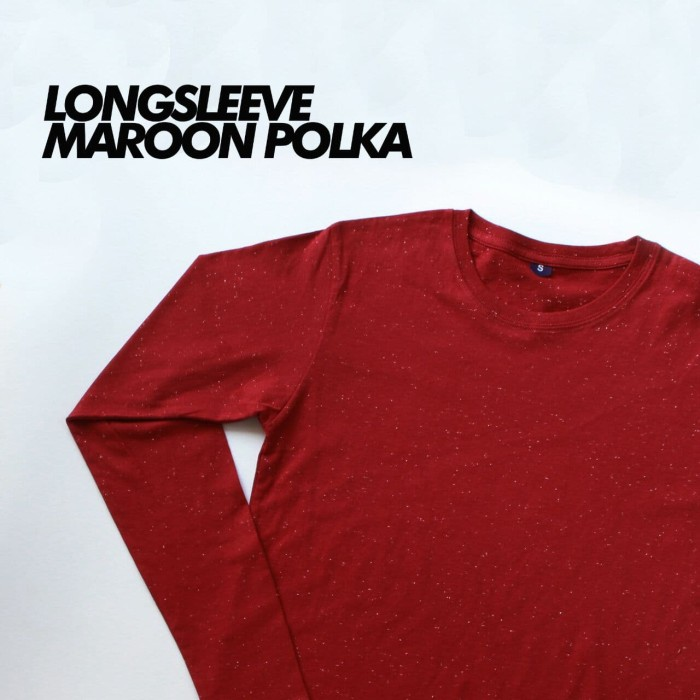 LONG SLEEVES MAROON POLKA KAOS POLOS OBLONG PREMIUM COTTON - Maroon, S