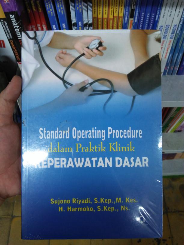 Standard Operating Procedure dalam Praktik Klinik Keperawatan Dasar (S