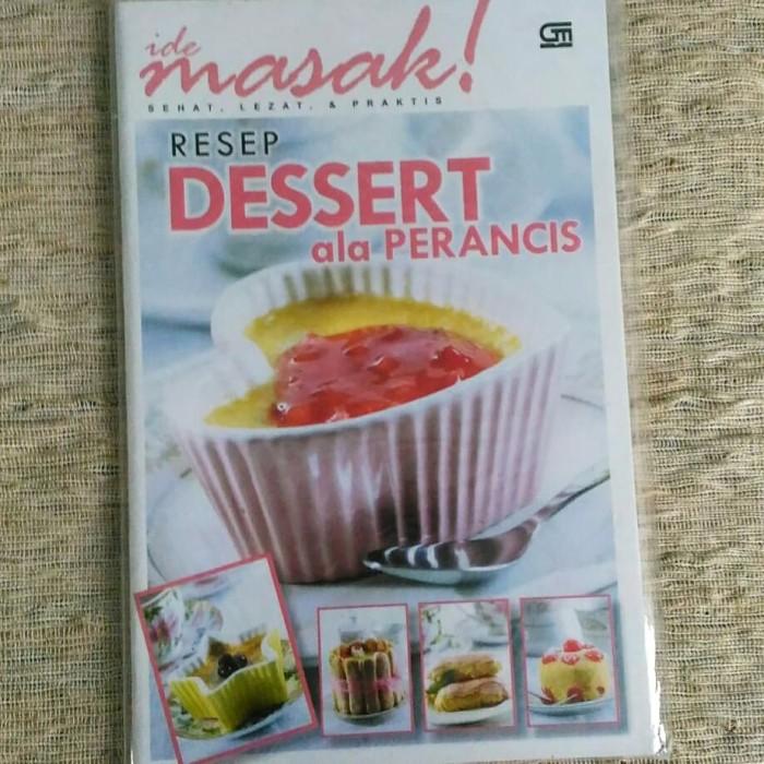 Ide Masak!Resep DESSERT Ala Perancis