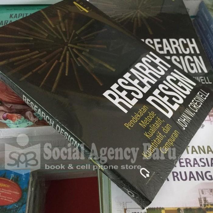 Research Design Edisi 4 : Pendekatan Kualitatif, Kuantitatif dan Mixed