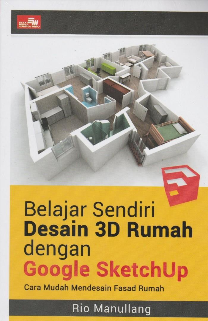 Jual Buku Belajar Sendiri Desain 3D Rumah Dengan Google Sketchup