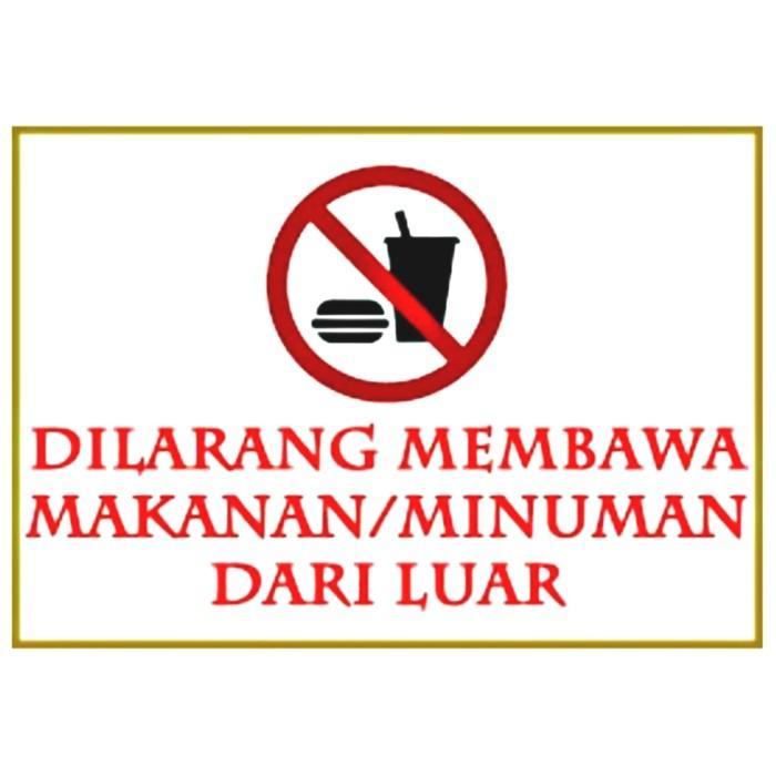Jual Sticker Warning Dilarang Bawa Makan Minum Dari Luar Non
