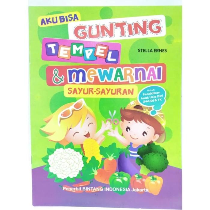 Jual Buku Edukasi Anak Aku Bisa Gunting Tempel Dan Mewarnai Sayuran