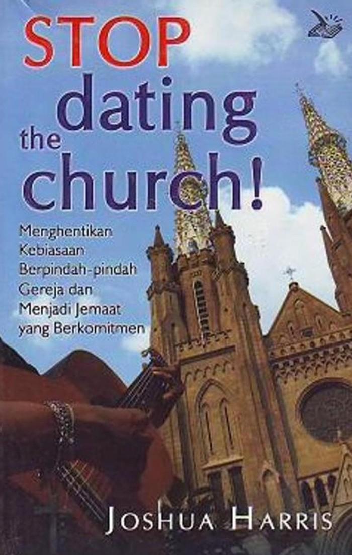 Joshua harris Stop Dating der Kirche Kostenlose Dating in der Nähe