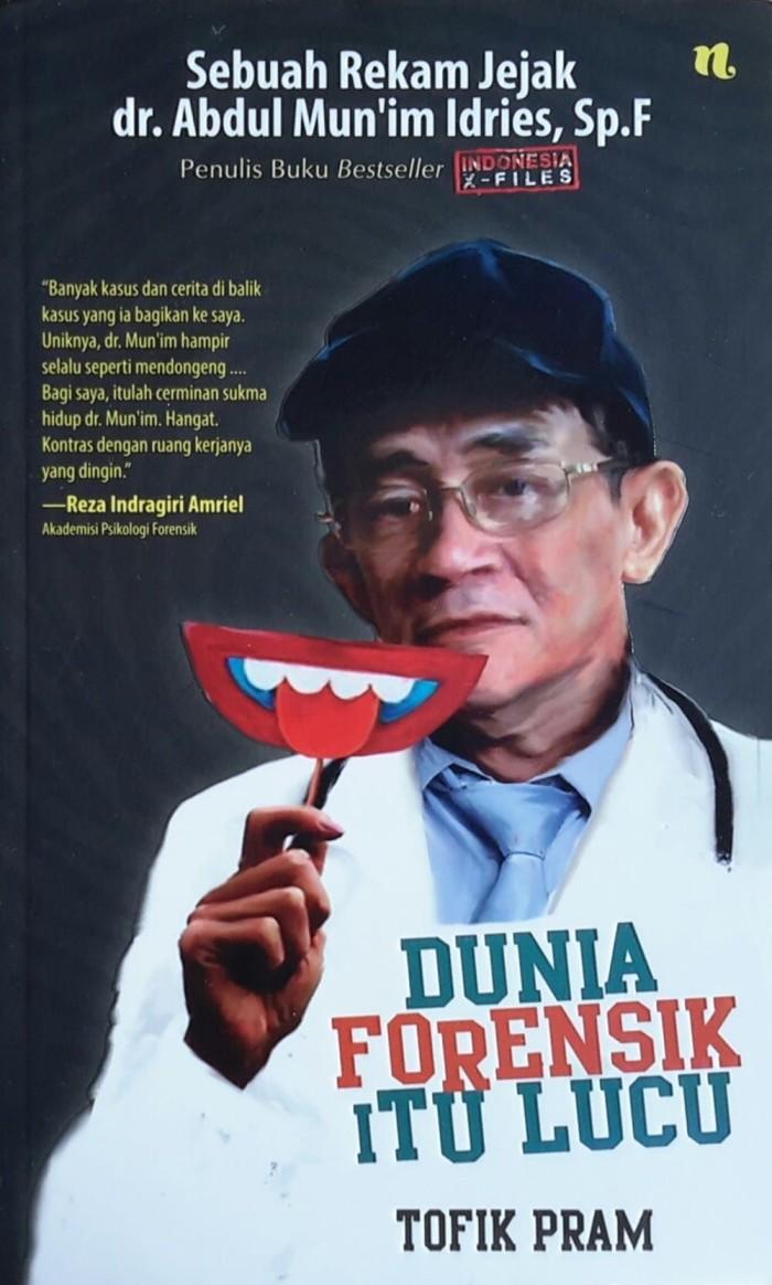 Jual Dunia Forensik Itu Lucu Sebuah Rekam Jejak Dr Abdul Mun Im Idries Jakarta Utara Monster Store Jakarta